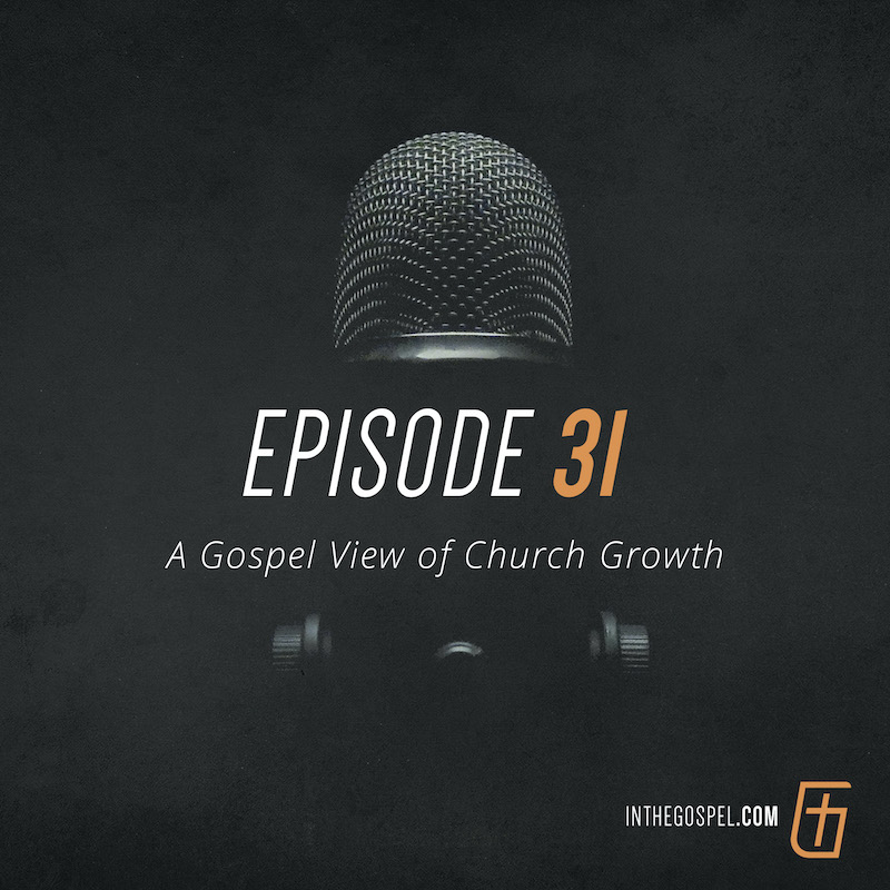 Episode 31 – A Gospel View of Church Growth (Interview with Bryan Samms)